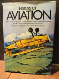 History of Aviation: The Full Story of Flight, 1500 Illustrations, Color Throughout (1st Edition) Hardcover, Published