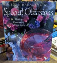 Special Occasions : Holiday Entertaining All Year Round (1st Edition) by John Hadamuscin Hardcover, 192 Pages, Published 1988