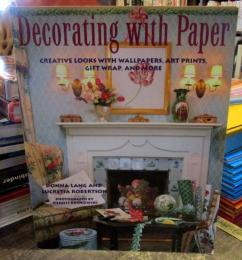 Decorating with paper : creative looks with wallpapers, art prints, gift wrap, and more