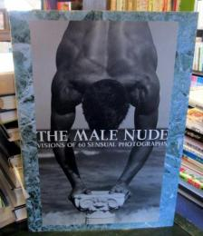 メイル・ヌード写真集   THE MALE NUDE  (VISION OF 60 SENSUAL PHOTOGRAPHS)