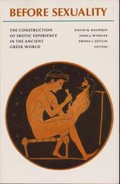 Before sexuality : the construction of erotic experience in the ancient Greek world