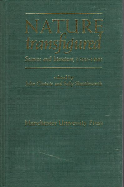 Nature transfigured : science and literature, 1700-1900