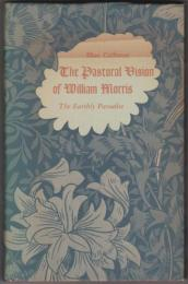 The pastoral vision of William Morris : the earthly paradise