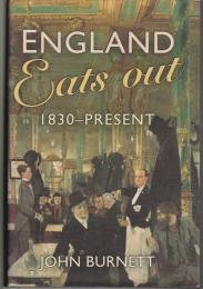 England eats out : a social history of eating out in England from 1830 to the present