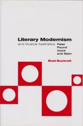 Literary modernism and musical aesthetics : Pater, Pound, Joyce, and Stein