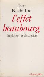 L'effet Beaubourg : implosion et dissuasion