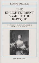 The Enlightenment against the Baroque : economics and aesthetics in the eighteenth century