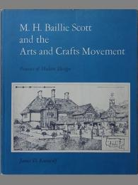 M.H. Baillie Scott and the arts and crafts movement : pioneers of modern design
