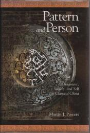 Pattern and person : ornament, society, and self in classical China