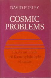 Cosmic problems : essays on Greek and Roman philosophy of nature