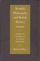 Scottish philosophy and British physics, 1750-1880 : a study in the foundations of the Victorian scientific style