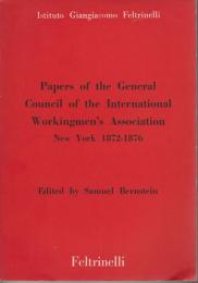 Papers of the General Council of the International Workingmen's Association New York, 1872-1876