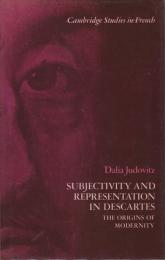Subjectivity and representation in Descartes : the origins of modernity