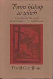 From Bishop to witch : the system of the sacred in early modern Terra d'Otranto