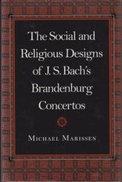 The social and religious designs of J.S. Bach's Brandenburg concertos