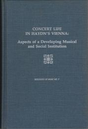 Concert life in Haydn's Vienna : aspects of a developing musical and social institution