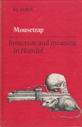 Mousetrap : structure and meaning in Hamlet