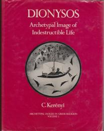Dionysos : archetypal image of indestructible life