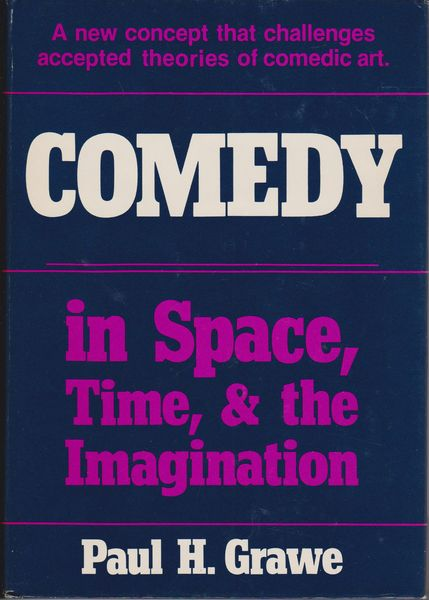 Comedy in space, time, and the imagination