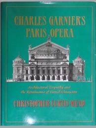 Charles Garnier's Paris Opéra : architectural empathy and the renaissance of French classicism
