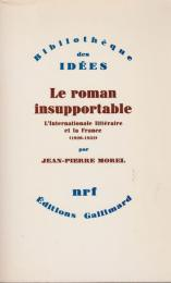 Le roman insupportable : l'Internationale littéraire et la France (1920-1932)