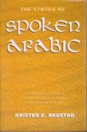 The syntax of spoken Arabic : a comparative study of Moroccan, Egyptian, Syrian, and Kuwaiti dialects