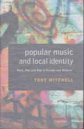 Popular music and local identity : rock, pop and rap in Europe and Oceania