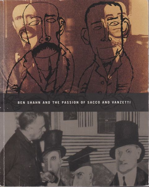 ben shahn and the passion of sacco and vanzetti organized by