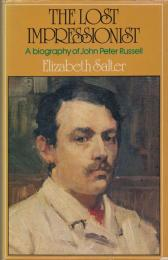 The lost Impressionist : a biography of John Peter Russell
