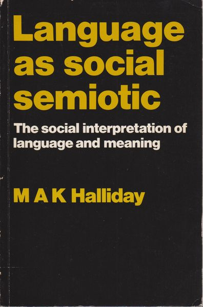 Language as social semiotic : the social interpretation of language and meaning
