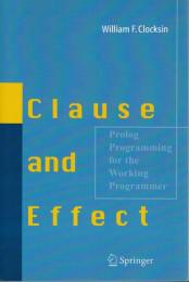 Clause and effect : Prolog programming for the working programmer