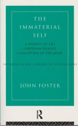 The immaterial self : a defence of the Cartesian dualist conception of the mind