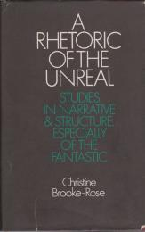 A rhetoric of the unreal : studies in narrative and structure, especially of the fantastic