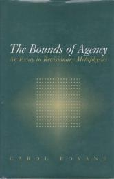 The bounds of agency : an essay in revisionary metaphysics