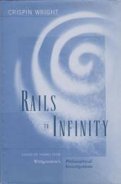 Rails to infinity : essays on themes from Wittgenstein's Philosophical investigations