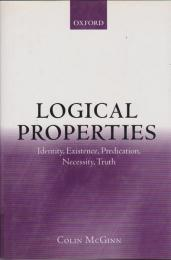 Logical properties : identity, existence, predication, necessity, truth