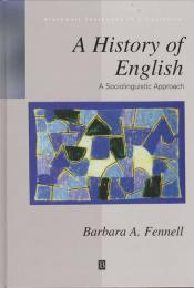 A history of English : a sociolinguistic approach
