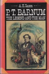 P.T. Barnum : the legend and the man