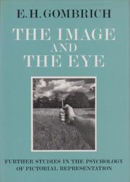 The image and the eye : further studies in the psychology of pictorial representation