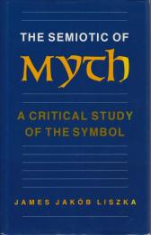 The semiotic of myth : a critical study of the symbol