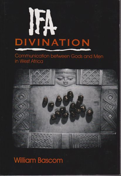 Ifa Divination : Communication Between Gods and Men in West Africa