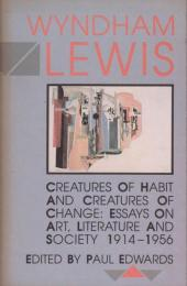 Creatures of habit and creatures of change : essays on art, literature and society, 1914-1956