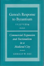 Genoa's response to Byzantium, 1155-1204 : commercial expansion and factionalism in a medieval city