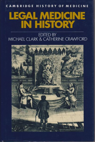 legal medicine in history edited by michael clark and catherine