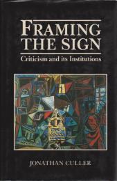 Framing the sign : criticism and its institutions