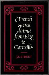 French sacred drama from Bèze to Corneille : dramatic forms and their purposes in the early modern theatre