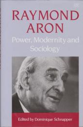 Power, modernity and sociology : selected sociological writings