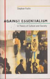 Against essentialism : a theory of culture and society