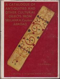 A catalogue of antiquities and other cultural objects from Sri Lanka (Ceylon) abroad