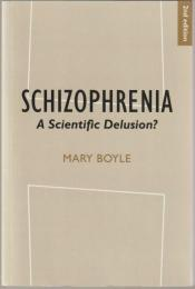 Schizophrenia : a scientific delusion?